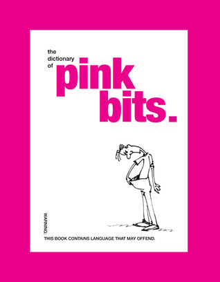 Pink Bits: The World Dicktionary Niche Knack