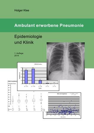 Ambulant erworbene Pneumonie - Epidemiologie und Klinik Holger Klee