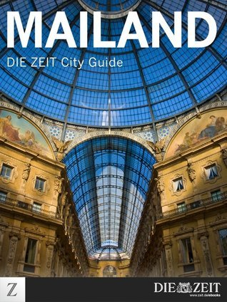 Mailand: DIE ZEIT City Guide  by  DIE ZEIT