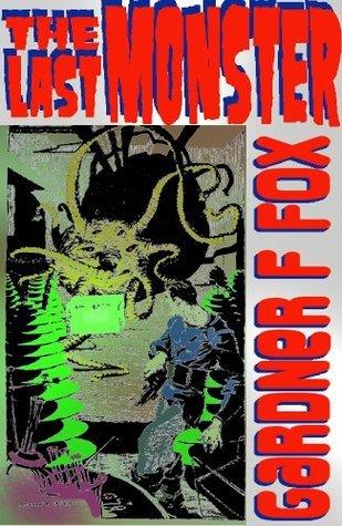 The Last Monster  by  Gardner F Fox