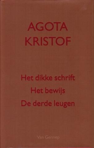 Het dikke schrift / Het bewijs / De derde leugen  by  Ágota Kristóf