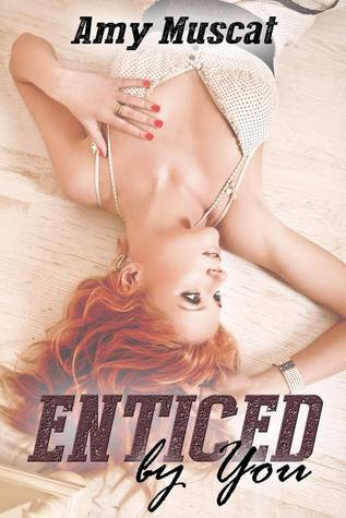 Enticed By You (by You, #1) Amy Muscat