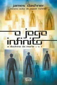 O Jogo Infinito (A Doutrina da Morte #1)  by  James Dashner