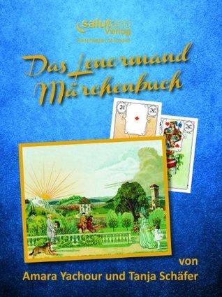 Das Lenormand-Märchenbuch: Kartenlegen ist lernbar  by  Amara Yachour