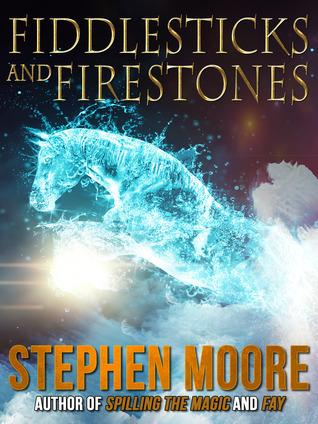 Fiddlesticks and Firestones  by  Stephen          Moore