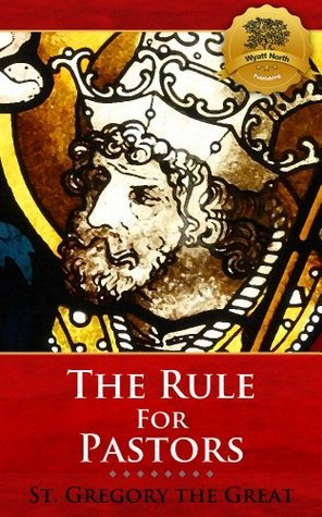 The Rule for Pastors (Pastoral Care) - Enhanced  by  Gregory the Great