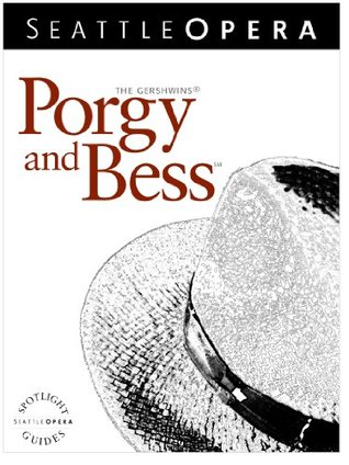 Porgy and Bess Spotlight Guide (2011-12 Season)  by  Jonathan Dean
