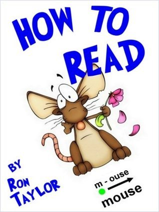 How to Read: Reading Help for Children and Adults Using Phonics and Dolch Sight Words  by  Ron Taylor