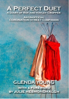 A Perfect Duet. A Diary of Roy and Hayley Cropper. An Unofficial Coronation Street Companion.  by  Glenda Young