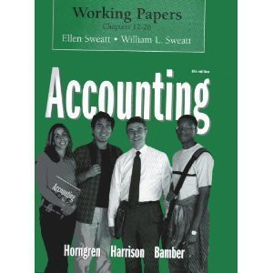 Working Papers 12-26 for Accounting Chapters 12 - 26 (Ch. 1-26) Ellen Sweatt