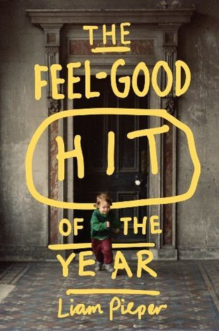 The Feel-Good Hit of the Year  by  Liam Pieper