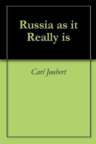 Russia as it Really is Carl Joubert