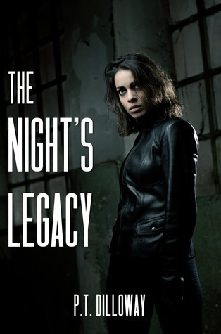 The Nights Legacy  by  P.T. Dilloway
