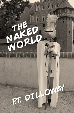 The Naked World  by  P.T. Dilloway