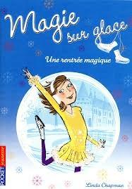 Une rentré magique (Magie sur glace #1) Linda Chapman