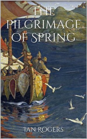 The Pilgrimage of Spring Ian   Rogers