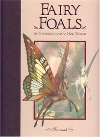 Fairy Foals: An Invitation Into A New World  by  Suzanah