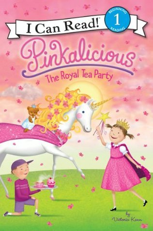 Pinkalicious: The Royal Tea Party (I Can Read Book 1)  by  Victoria Kann