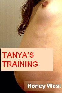 Tanyas Training  by  Honey West