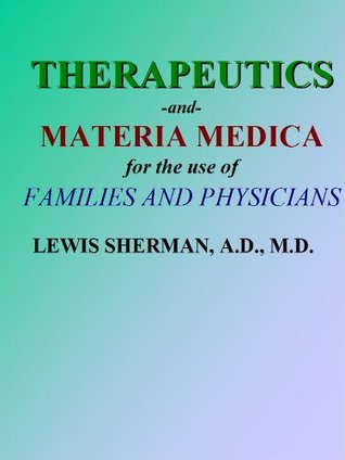 THERAPEUTICS & MATERIA MEDICA for FAMILIES AND PHYSICIANS : Homeopathy Lewis Sherman