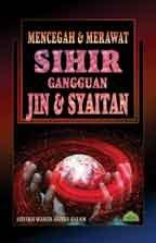Mencegah Merawat Sihir Gangguan Jin Syaitan  by  Sheikh Wahid Abdus Salam