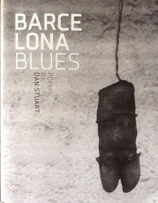 Barcelona Blues: poems  by  Stuart, Dan