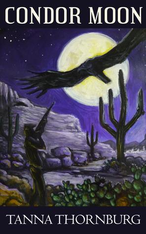 Condor Moon, A Romance Suspense Novel  by  Tanna Thornburg