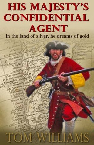 His Majestys Confidential Agent  by  Tom   Williams