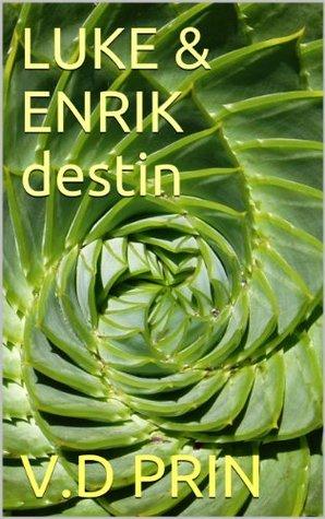 LUKE & ENRIK DESTIN V.D PRIN