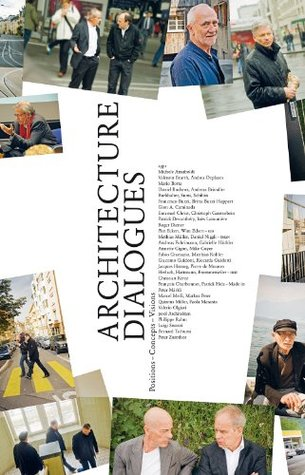 Architecture Dialogues: Positions - Concepts - Visions  by  Marc M. Angelil