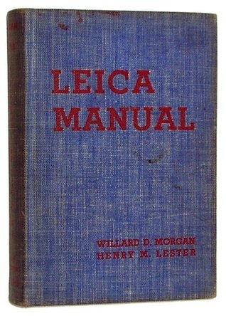 The Leica Manual Willard D., Lester, Henry M. Morgan