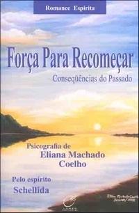 Forças para recomeçar Eliana Machado Coelho, Schellida