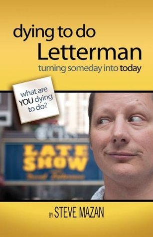 Dying to Do Letterman  by  Steve Mazan