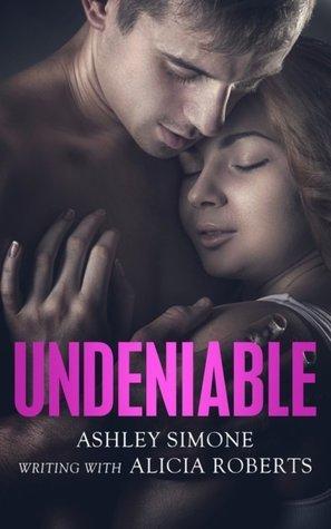 Undeniable: Book 3 (Undeniable, #3) Ashley Simone