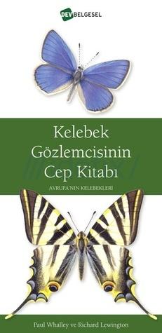 Kelebek Gözlemcisinin Cep Kitabı - Avrupanın Kelebekleri Paul Whalley