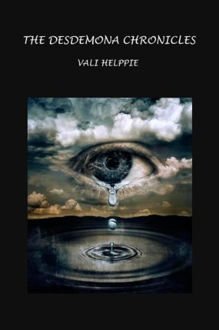 The Desdemona Chronicles  by  Vali Helppie