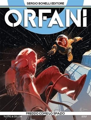 Orfani n. 9: Freddo come lo spazio Roberto Recchioni