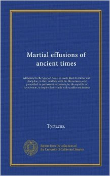 Martial effusions of ancient times  by  Tyrtaeus