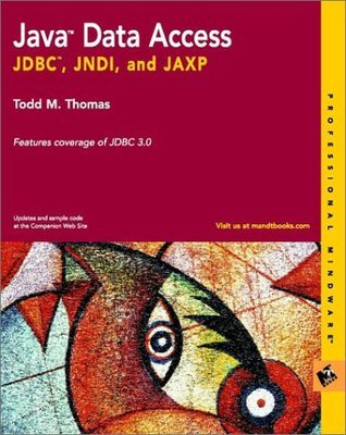 Java Data Access: JDBC, Jndi, and Jaxp  by  Todd M. Thomas