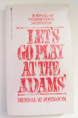 Let`s Go Play At the Adams`  by  Mendal W. Johnson