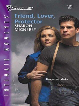 Friend, Lover, Protector Sharon Mignerey