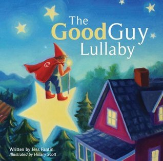 The Good Guy Lullaby  by  Jess Fantin
