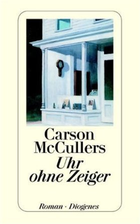 Uhr ohne Zeiger  by  Carson MacCullers