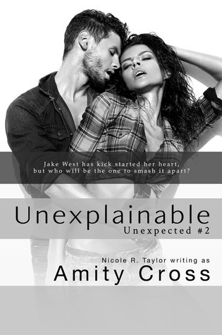Unexplainable (Unexpected, #2)  by  Amity Cross