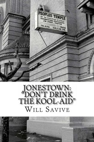 Jonestown: Dont Drink the Kool-Aid:  by  Will Savive