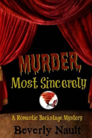 Murder, Most Sincerely: A Romantic Backstage Mystery  by  Beverly Nault