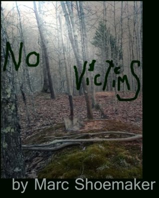 No Victims  by  Marc Shoemaker