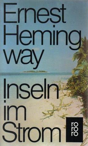 Inseln im Strom Ernest Hemingway