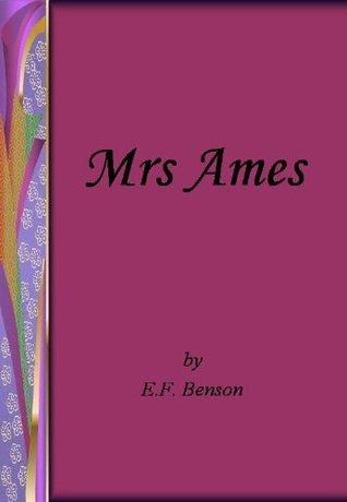 Mrs Ames  by  E.F. Benson
