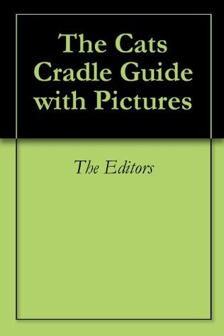 The Cats Cradle Guide with Pictures Various